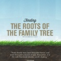 Finding the Roots of the Family Tree-2